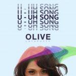 """Cerita Dibalik Single Terbaru Olive Latuputty, Berjudul """"U-UH SONG"""" yang Akhirnya Rilis!"""